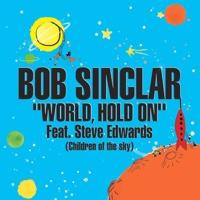 Bob Sinclar - World, Hold On (Radio Edit)