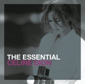 The Essential: Céline Dion - Céline Dion