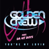 You're My Lovin (Remixes) [feat. Da Hit Boys & Nolan S.]