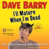 Dave Barry - I'll Mature When I'm Dead: Dave Barry's Amazing Tales of Adulthood (Unabridged)  artwork