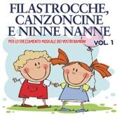 Filastrocche Canzoncine E Ninne Nanne, Vol. 1