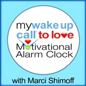 My Wake Up Call To Love Motivational Alarm Clock Messages With Marci Shimoff