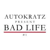 Autokratz Presents Bad Life #1 (Remixes) - Single cover art