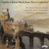 Jesu Joy of Man's Desiring - The Choir of Truro Cathedral & Simon Morley