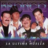 La Ultima Huella - Bronco