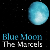 Blue Moon - The Marcels