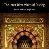 The Inner Dimensions of Fasting