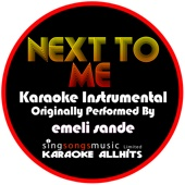 Next to Me (Originally Performed By Emeli Sande) [Instrumental Version]