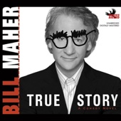 Bill Maher - True Story: A Comedy Novel (Unabridged) [Unabridged Fiction]  artwork