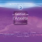 Les voies de la relaxation : La gestion de l'anxiété
