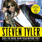 Does the Noise in My Head Bother You?: A Rock 'n' Roll Memoir (Unabridged) - Steven Tyler