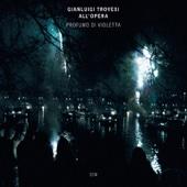Gianluigi Trovesi All'opera - Profumo Di Violetta