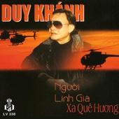 Nguoi Linh Gia Xa Que Huong - Duy Khanh