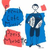 フレンチ・カフェ・ミュージック ~パリ・ミュゼット~ (French Cafe Music ~Paris Musette~)