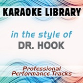 In the Style of Dr. Hook (Karaoke - Professional Performance Tracks)