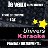 Je veux (Live) [Rendu célèbre par Zaz] {Version karaoké}