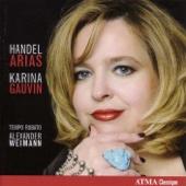 Vocal Recital: Gauvin, Karina - Handel, G.F. (Arias)