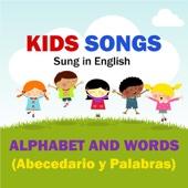 Kids Songs - Alphabet and Words (Abecedario y Palbras) English
