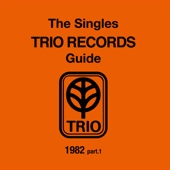 The Singles Trio Records Guide 1982 Part.1
