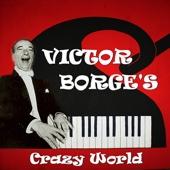 Victor Borge's Crazy World
