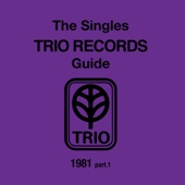 The Singles Trio Records Guide 1981 Part. 1