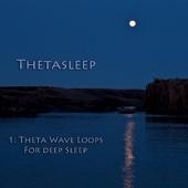 1: Theta Wave Loops For Deep Sleep