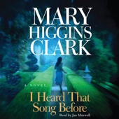 I Heard That Song Before: A Novel - Mary Higgins Clark