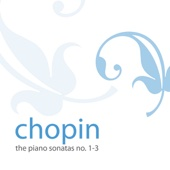 Chopin - Piano Sonatas, No. 1-3