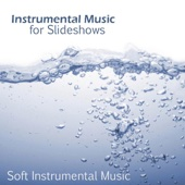 Instrumental Music for Slideshow - Soft Instrumental Music