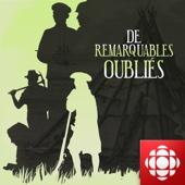 De remarquables oubliés : Une histoire de l'Amérique du Nord  (Le clan La Vérendrye, explorateurs et découvreurs des Rocheuses)