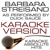 [Download] Barbara Streisand (As Performed By Duck Sauce) Karaoke Version MP3