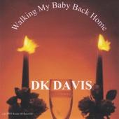 Walking My Baby Back Home - D.K. Davis