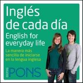 Inglés de cada día [Everyday English]: La manera más sencilla de iniciarse en la lengua inglesa (Unabridged) - Pons Idiomas
