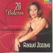 20 Boleros con la Cubanisima: Raquel Zozaya
