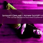 Aimée Sol EP 4 (The Lounge Deluxe and Downbeat Experience) - EP