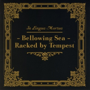 In Lingua Mortua - Bellowing Sea - Racked By Tempest