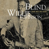 Blind Willie Johnson - Dark Was the Night  artwork