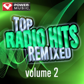 Top Radio Hits Remixed, Vol. 2 (60 Minute Non-Stop Workout Mix [128 to 132 BPM])