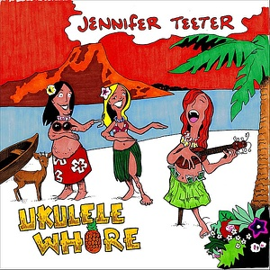 Jennifer Teeter - Ukulele Whore