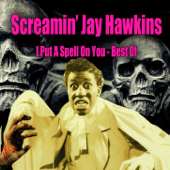 Best of Screamin' Jay Hawkins - I Put a Spell On You