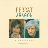 Ferrat chante Aragon : l'intégrale