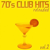70's Club Hits Reloaded, Vol. 2 - Best of Disco, House & Electro Remixes