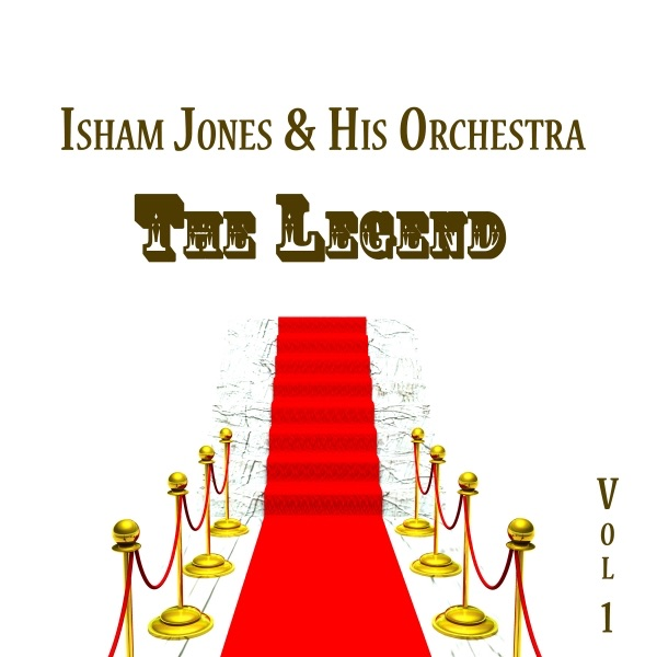 Isham Jones & His Orchestra, The Legend Vol 1 | Isham Jones