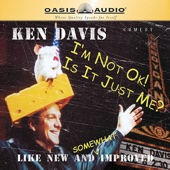 Ken Davis - I'm Not Okay and Is It Just Me? (Unabridged)  artwork
