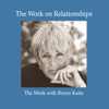 Byron Katie Mitchell - The Work On Relationships (Unabridged  Nonfiction) artwork