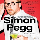 Simon Pegg - Nerd Do Well: A Small Boy's Journey to Becoming a Big Kid  artwork