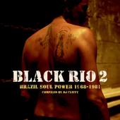 Black Rio, Vol. 2 Brazil Soul Power 1968-1981