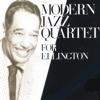 For Ellington, The Modern Jazz Quartet