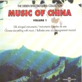 Music of China, Vol. 1 (The Deben Bhattacharya Collection)