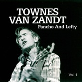 Townes Van Zandt - Pancho and Lefty Vol. 1